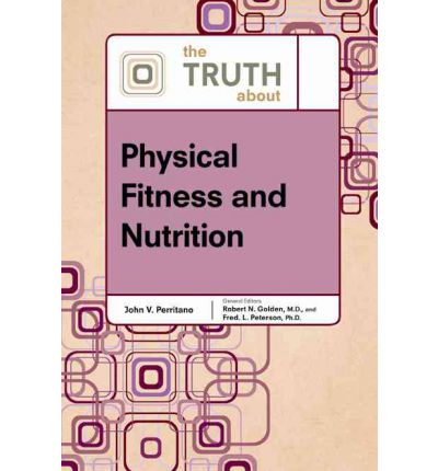 The Truth About Physical Fitness and Nutrition