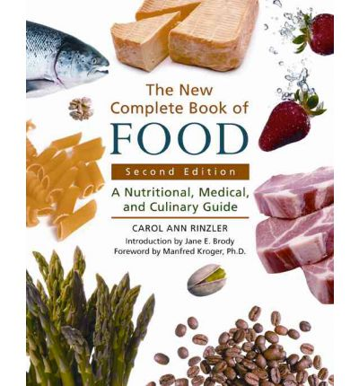 The New Complete Book of Food : A Nutritional, Medical, and Culinary Guide