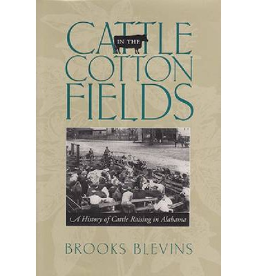Cattle in the Cotton Fields : A History of Cattle Raising in Alabama