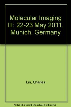 Molecular Imaging III : 22-23 May 2011, Munich, Germany