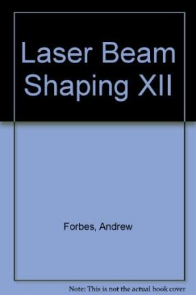 Laser Beam Shaping XII