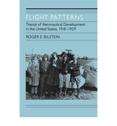 Flight Patterns : Trends of Aeronautical Development in the United States, 1918-1929