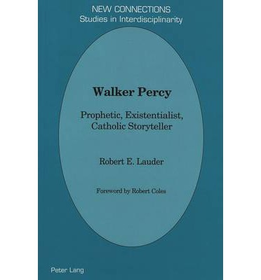 "walker percy essays The loss of the creature"" is a strong essay in which the writer, walker percy has expressed his vision of world in a different way he makes an argument."