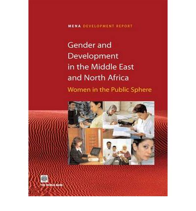 Download gratuito di riviste ebook Gender and Development in Middle East and North Africa : Women in the Public Sphere 0821356763 by Nadereh Chamlou, Policy World Bank, World PDF RTF