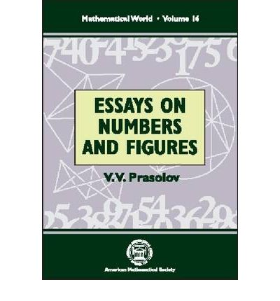 essays on numbers and figures By v v prasolov this is often the english translation of the e-book initially released in russian it comprises 20 essays, every one facing a separate mathematical.