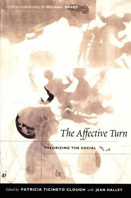 The Affective Turn: Theorizing the Social