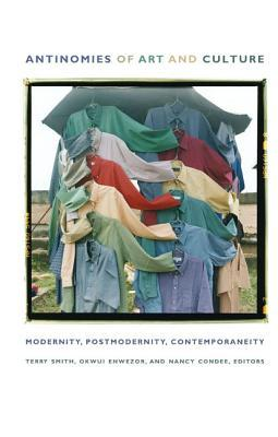 Antinomies of Art and Culture: Modernity, Postmodernity, Contemporaneity