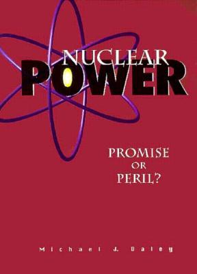 the promises and perils of nuclear