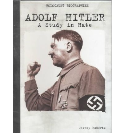 the fuel for adolf hitlers hate A major reason hitler opposed christianity was because hitler saw christianity and science as diametrically opposed to each other (azar, 1990, p 154) he concluded science would win, and the christian church would eventually in due time be destroyed.