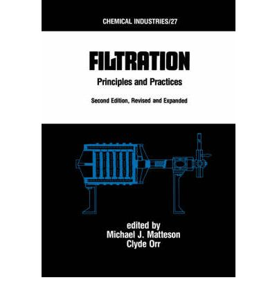 Filtration : Principles and Practices