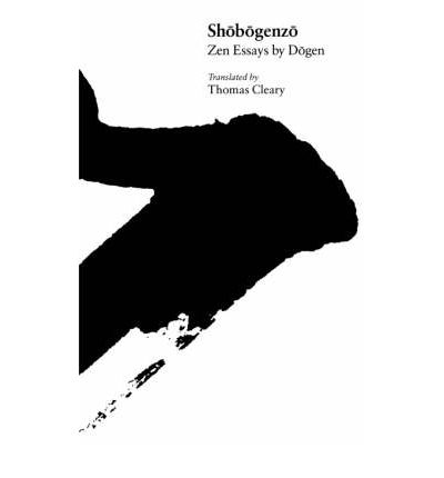 shobogenzo zen essays by dogen Zen essays by dogen by eihei dogen downloads torrent the shobogenzo presents a thorough recasting of shobogenzo:zen essays by dogen by.