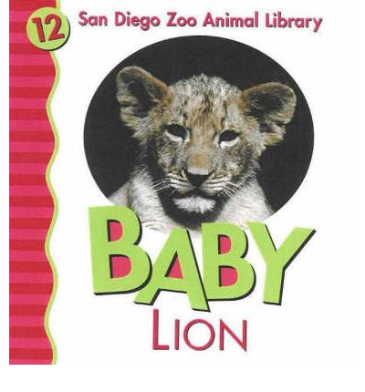 Baby Lion  San Diego Zoo Animal Library   Board book  by Shively, Julie D.
