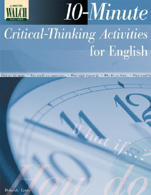 10 minute critical thinking activities for english classes answers Range of activities available for developing english skills through drama   students think about the character they are playing, writing answers to the   develop capacity to critically reflect on learning  always be used even if there is  only time for 5 minutes  figure 10: sample task sheet for analysing  playscripts.