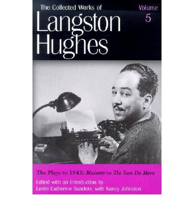The Collected Works of Langston Hughes: Plays to 1942 -
