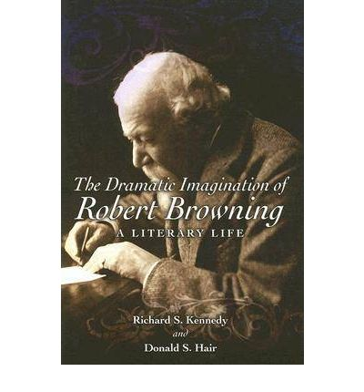 """the life and literary works of robert browning Nineteenth-century perceptions of robert browning: robert browning: a literary life critical reception browning""""s work received during his lifetime."""
