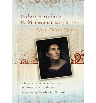 Gilbert And Gubar S Quot The Madwoman In The Attic Quot After