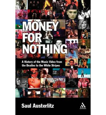 Money for Nothing : A History of the Music Video from the