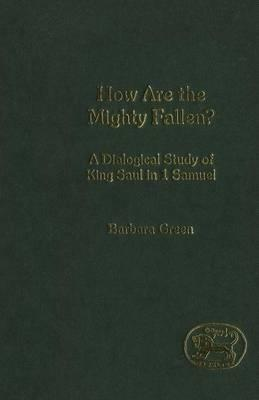 How are the Mighty Fallen? : A Dialogical Study of King Saul in 1 Samuel