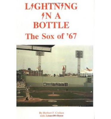 Lightning in a Bottle: The Sox of   67  Hardcover   May 27, 1992  Crehan, Herb...