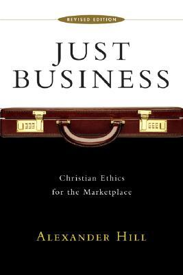 Just Business : Christian Ethics for the Marketplace