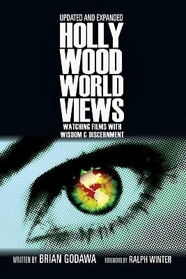 Hollywood Worldviews : Watching Films with Wisdom & Discernment