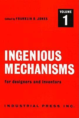 Ingenious Mechanisms for Designers and Inventors