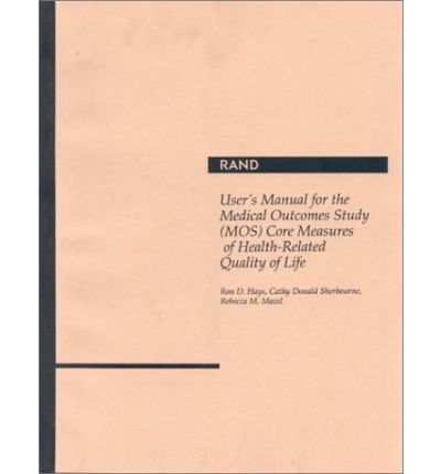 User's Manual for the Medical Outcomes Study (Mos) Core Measures of Health-Related Quality of Life