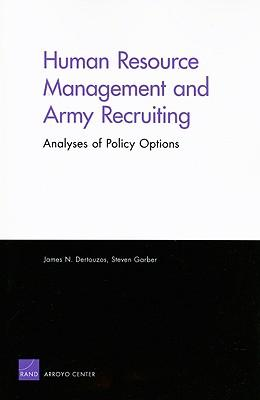 Free download ebooks for pc Human Resource Management and Army Recruiting : Analyses of Policy Options 0833040049 by James N Dertouzos, Steven Garber RTF
