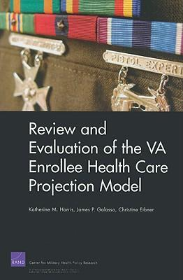 Review and Evaluation of the VA Enrollee Health Care Projection Model