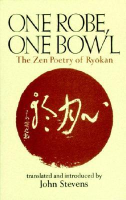 One Robe, One Bowl: The ZEN Poetry of Ryo-Kan