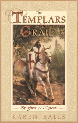 The Templars and the Grail : Knights of the Quest