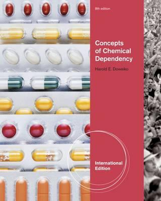 concepts of chemical dependency harold doweiko Study concepts of chemical dependency discussion and chapter questions and find concepts of chemical dependency study guide questions and answers.