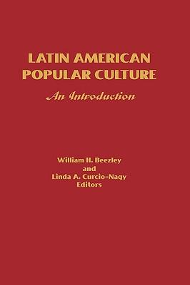 Latin American Popular Culture : An Introduction