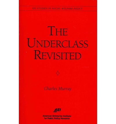 charles murray underclass thesis Definition of underclass and youth offending criminology essay the underclass thesis has been used a to the word 'underclass', charles murray explains that.