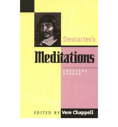 descartes mediation philosophy critique essay Meditations on first philosophy translated by roger ariew as descartes' philosophy interpreted (ed) essays on descartes' meditations (berkeley.