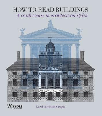 How to Read Buildings : A Crash Course in Architectural Styles