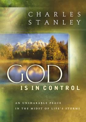 God is in Control : My Unshakeable Peace When the Storms Come