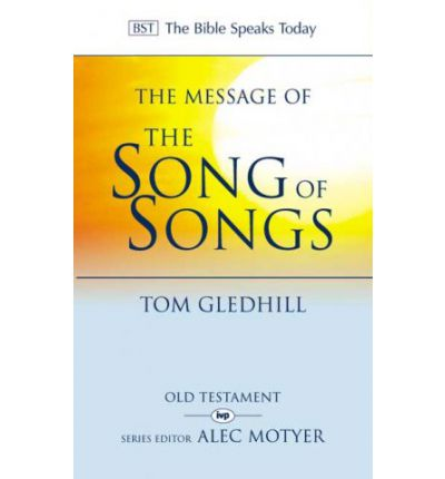 The Message of the Song of Songs: The Lyrics of Love