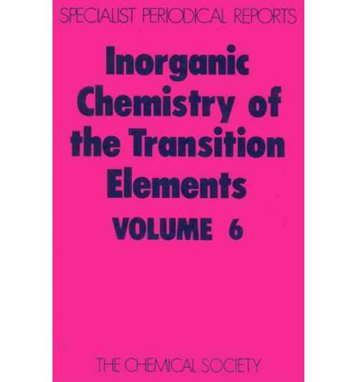 Inorganic Chemistry of the Transition Elements: Volume 6 : A Review of Chemical Literature