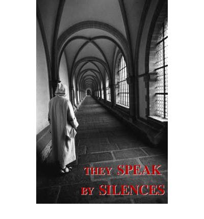 They Speak by Silences