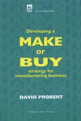 make or buy strategy Make vs buy revisited | at kearney 1 m ake or buy the classic manufacturing question still has no manufacturing strategies, and then using the right.