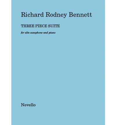 Richard Rodney Bennett : Three Piece Suite for Alto Saxophone and Piano