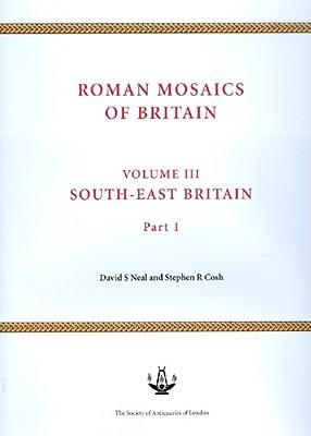 Roman Mosaics of Britain: South-East Britain Volume 3