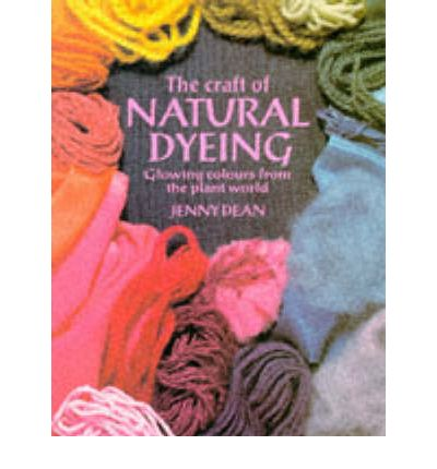 The Craft of Natural Dyeing