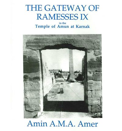 The Gateway of Ramesses IX in the Temple of Amun at Karnak
