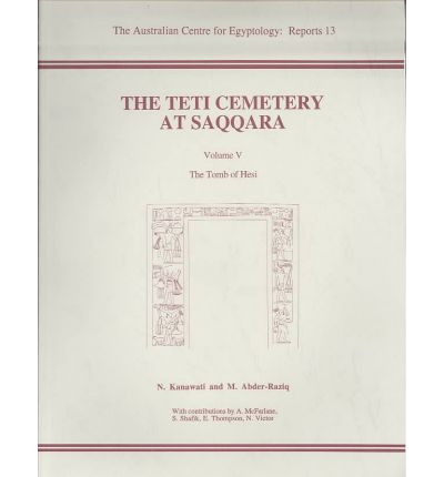 The Teti Cemetery at Saqqara: The Tomb of Hesi v. 5