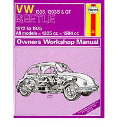 Volkswagen Beetle 1303, 1303S and G.T. 1972-75 Owner's Workshop Manual