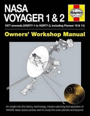 NASA Voyager 1 & 2 Owners' Workshop Manual : 1977 Onwards (Including Pioneer 10 & 11)