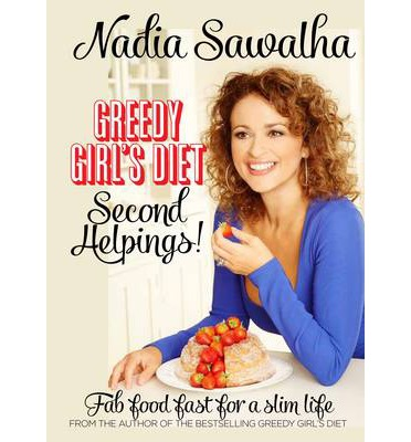 Greedy Girl's Diet: Second Helpings! : Fab Food Fast for a Slim Life