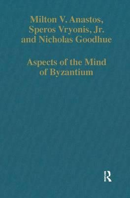 Aspects of the Mind of Byzantium : Political Theory, Theology and Ecclesiastical Relations with the See of Rome